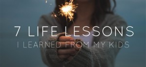 Life lessons, Parenting mindfully