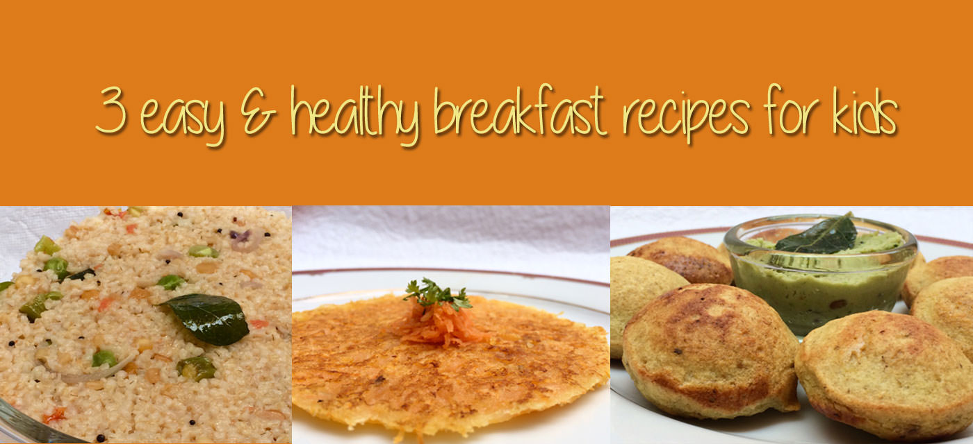 3 Easy and healthy breakfast recipes for kids Cover Image