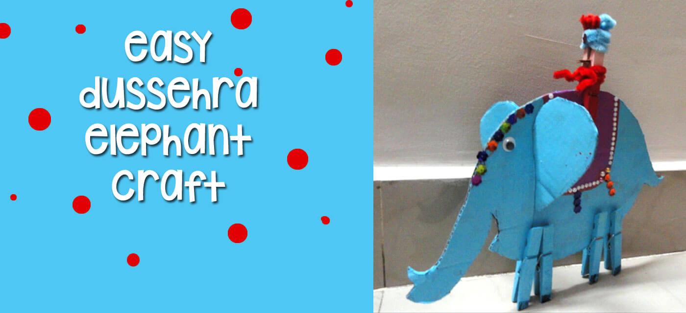 Dussehra craft DIY: Make your own elephant Cover Image