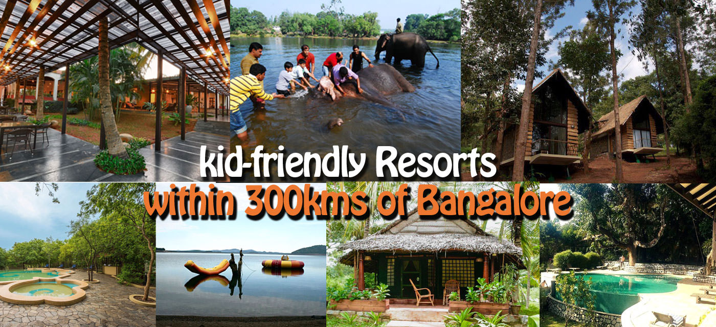 20 Kid-friendly Resorts within 300 kms of Bangalore for a Weekend Getaway Cover Image