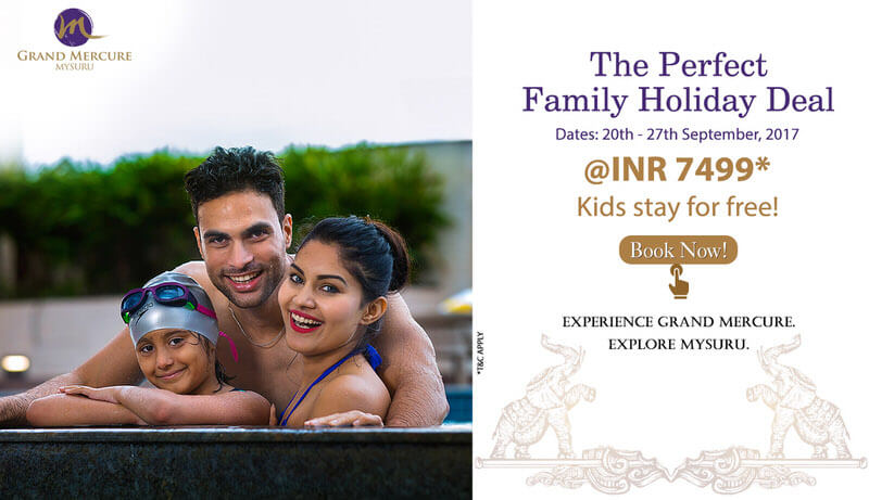The Perfect Family Holiday Deal – Grand Mercure Mysuru Cover Image