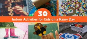 30+ Indoor activities for kids on a rainy day
