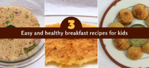 3 Easy and healthy breakfast recipes for kids