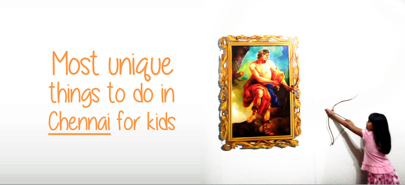 3 unique things to do in chennai with your kids 3 unique places in chennai that your kids will love cover image solutioingenieria Choice Image