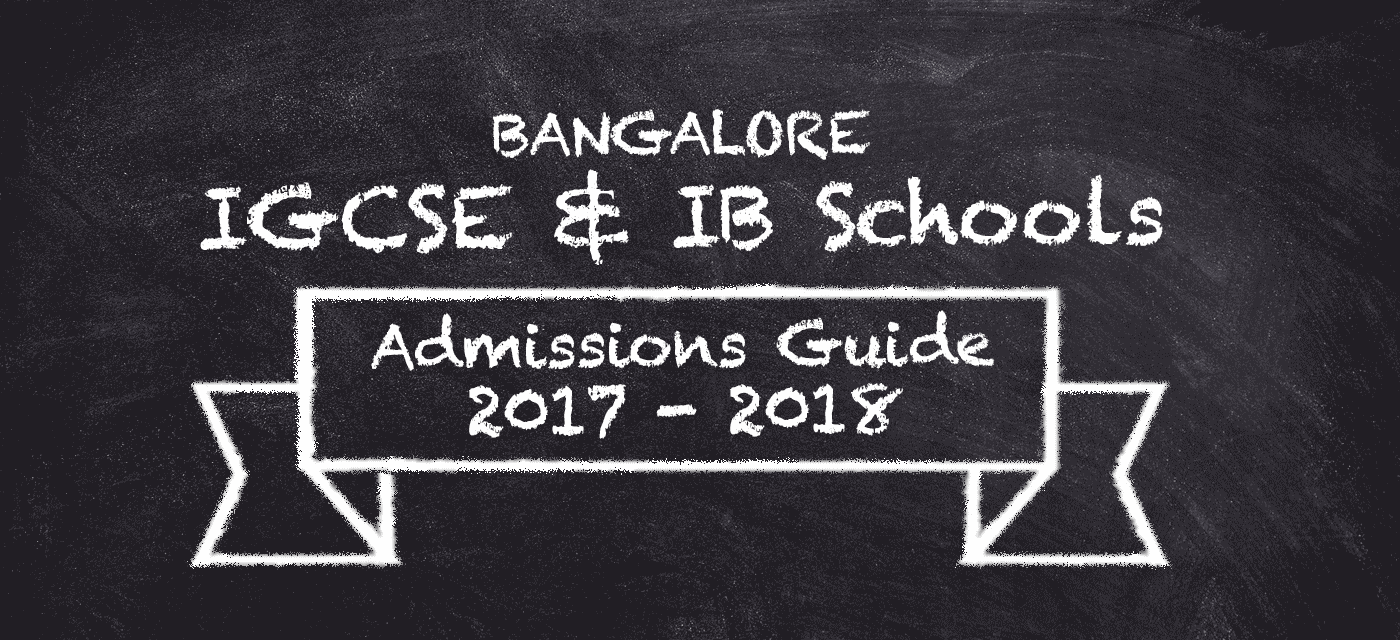 Bangalore IGCSE and IB Schools Admission Guide  2017 – 2018 Cover Image
