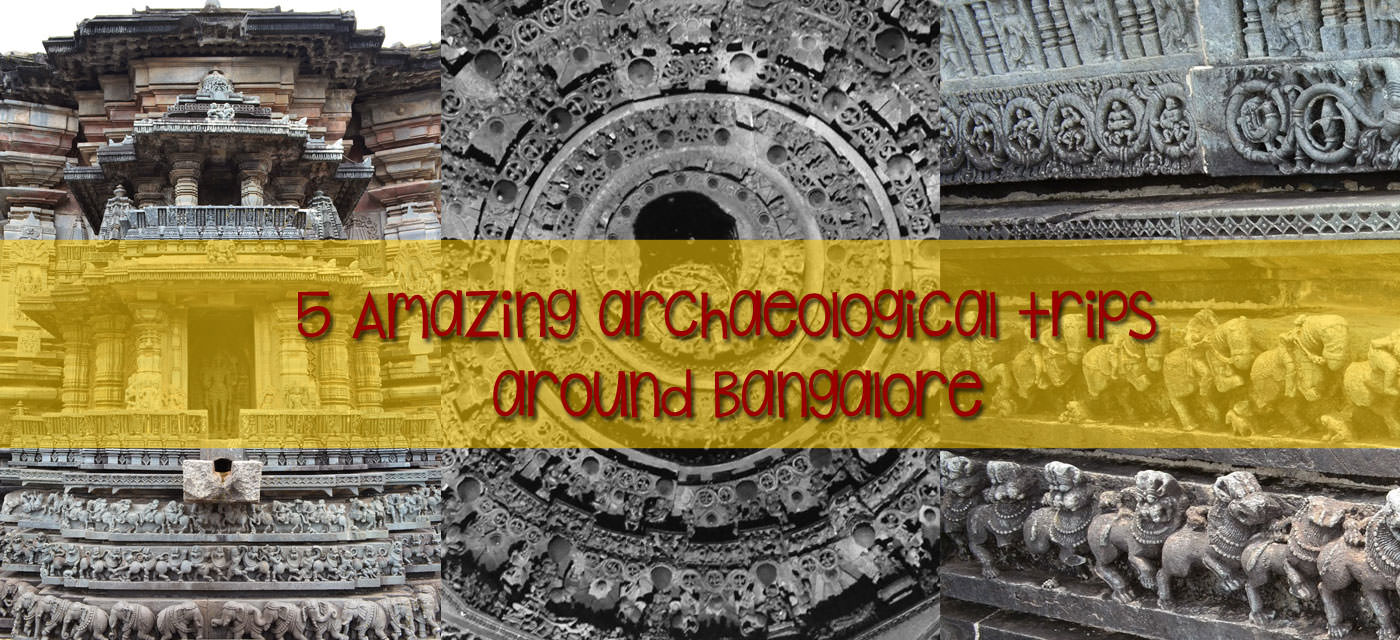 Top 5 Insightful archaeological trips around Bangalore Cover Image