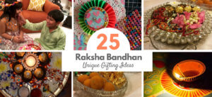 25 Unique Rakhi Gifting Ideas