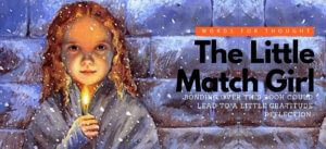 The Little Match Girl and Lessons from Winter