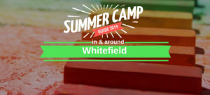 Summer Camps for Kids in and around Whitefield