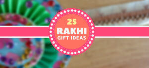 25 Unique Rakhi Gifting Ideasa