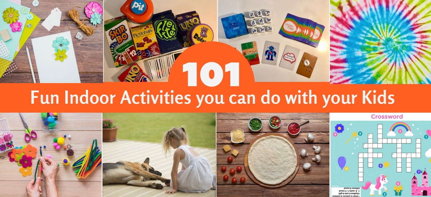 101 Fun things to do with your kids this summer – Best Indoor activities for kids Cover Image