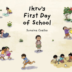 Ikrus First Day of School by Pratham Books