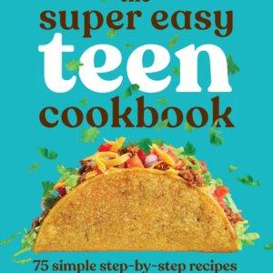 Super easy teen cookbook for kids