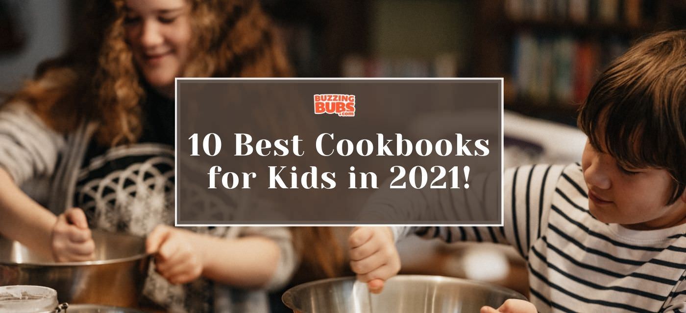 10 Best Cookbooks for kids that they will fall in love with in 2021! Cover Image