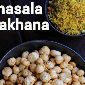 masala makhana monsoon snack recipe