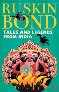 Tales and Legends from India by Ruskin Bond
